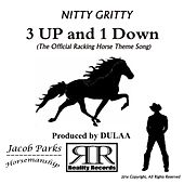 3 up and 1 Down by Nitty Gritty