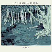 Vuda by La Magnisima Gronda