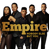 Nobody Else But You by Empire Cast