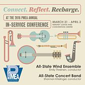 2016 Pennsylvania Music Educators Association (PMEA): All-State Wind Ensemble & All-State Concert Band [Live] de Various Artists