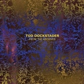 Tod Dockstader: From the Archives by Tod Dockstader