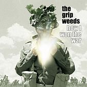 How I Won the War de The Grip Weeds