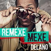 Remexe mexe by Mc Delano