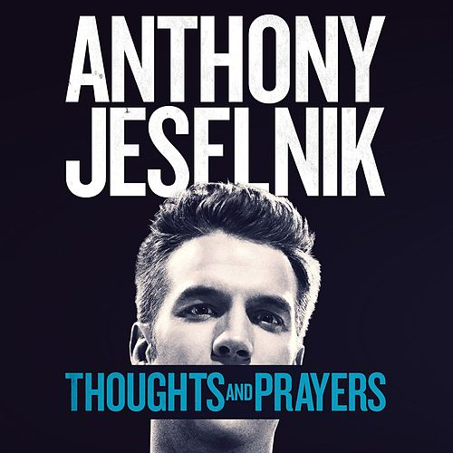 Thoughts and Prayers by Anthony Jeselnik