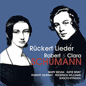 Robert & Clara Schumann: Rückert Lieder by Various Artists