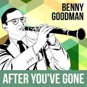 After You've Gone by Benny Goodman