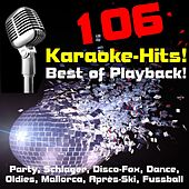 106 Karaoke-Hits! Best of Playback! Party, Schlager, Disco-Fox, Dance, Oldies, Mallorca, Après-Ski, Fussball-Hits de Various Artists