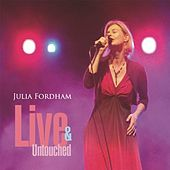Live & Untouched by Julia Fordham