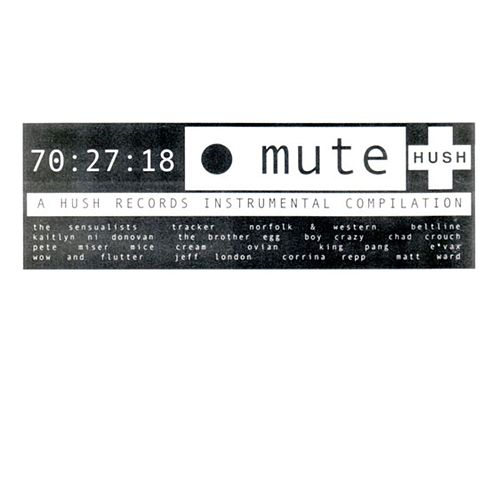Mute: A Hush Records Instrumental Compilation by Various Artists