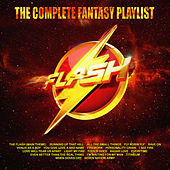 The Flash - The Complete Fantasy Playlist von Various Artists
