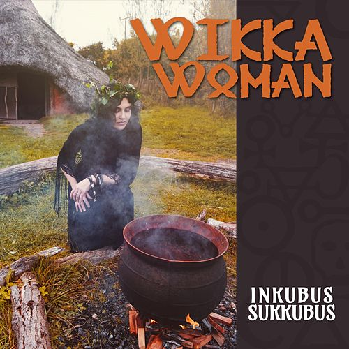 Wikka Woman by Inkubus Sukkubus