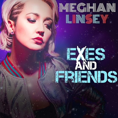 Exes and Friends by Meghan Linsey