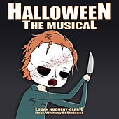 Halloween the Musical (feat. Whitney Di Stefano) by Logan Hugueny-Clark