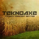 Twenty Percent Better by TeknoAXE