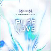 Pure Love (feat. Linda Santana & Lee Hernan) by Notion