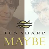Maybe by Ten Sharp