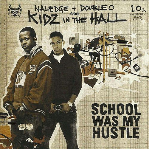 School Was My Hustle (10th Anniversary Edition) by Kidz in the Hall