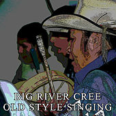Old Style Singing de Big River Cree