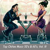 Top Oldies Music 50's & 60's, Vol. III by Various Artists