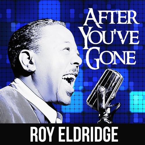 After You've Gone by Roy Eldridge