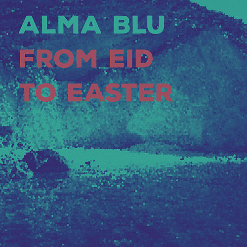Eid to Easter by Alma Blu