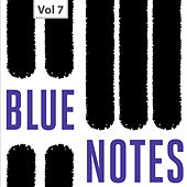 Blue Notes, Vol. 7 von Various Artists