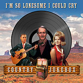 I'm So Lonesome I Could Cry - Country Jukebox de Various Artists