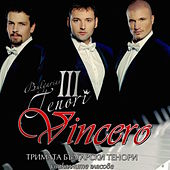 Leoncavallo - Verdi -  Puccini -  Di Capua - Denza: Vincero de The Three Tenors of Bulgaria