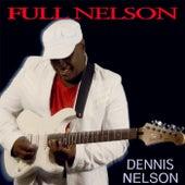 Full Nelson by Dennis Nelson