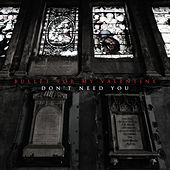 Don't Need You (Edit) von Bullet For My Valentine