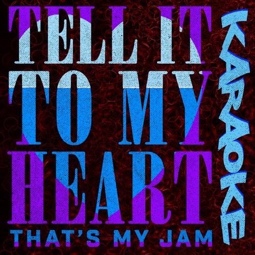 Tell It to My Heart (Karaoke) by Taylor Dayne