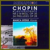 Chopin: Piano Sonata No. 2 & Preludes, Op. 28 von Bianca Sitzius