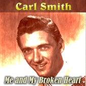 Me and My Broken Heart von Carl Smith