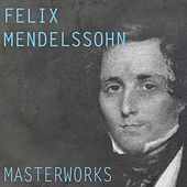 Mendelssohn: Masterworks von Various Artists