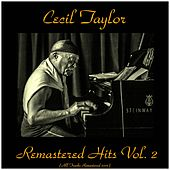 Remastered Hits Vol. 2 (Remastered 2016) von Cecil Taylor