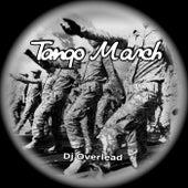Tango March by Dj Overlead