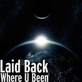 Where U Been von Laid Back