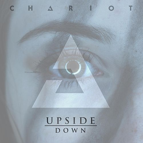 Upside Down by The Chariot