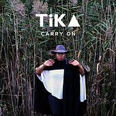 Carry On by Tika