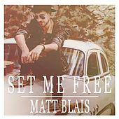 Set Me Free by Matt Blais