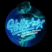 Glitterbox - For Your Disco Pleasure (Extended Player) von Various Artists
