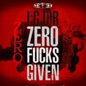 Zero Fucks Given de IGOR
