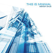 This Is Minimal (Edition Ūnus) von Various Artists