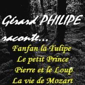 Gérard Philipe raconte... (Fanfan la Tulipe, Le petit Prince, Pierre et le loup, La vie de Mozart) [Remasterisés] de Gérard Philipe