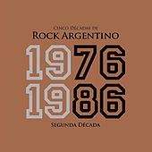 Cinco Décadas de Rock Argentino: Segunda Década 1976 - 1986 by Various Artists