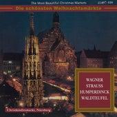 Die schönsten Weihnachtsmärkte - Wagner, Strauss, Humperdinck & Waldteufel (Klassische Musik für die Weihnachtszeit) von Various Artists