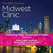2015 Midwest Clinic: Wheeling High School Jazz Combo (Live) de Various Artists