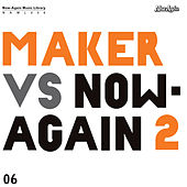 Maker vs Now-Again 2 by Maker