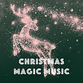 Christmas Magic Music by Various Artists