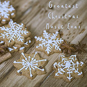 Greatest Christmas Music Ever by Various Artists